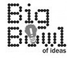 Big Bowl of Ideas