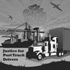 Justice For Port Truck Drivers